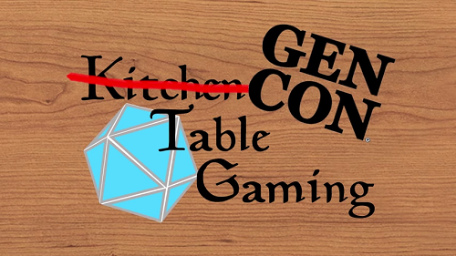Kitchen Table Gaming Gen Con